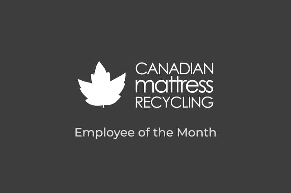 Canadian Mattress Recycling Employee of the Month 2018 Cover