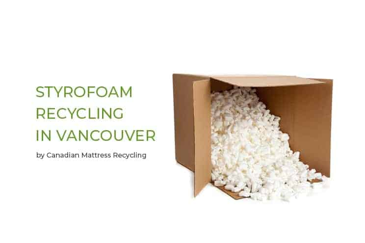 Styrofoam Recycling - Vancouver Styrofoam Disposal Facts